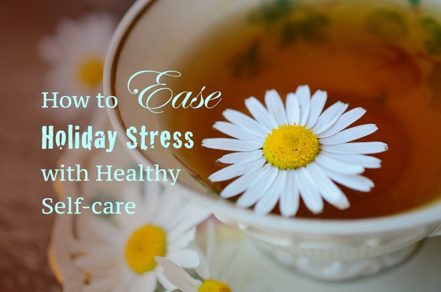 Ease holiday stress with self care