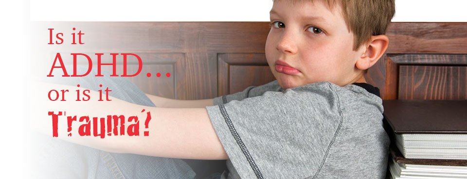 Trauma And Adhd Think And Not Or >> Adhd And Trauma Treating The True Cause Of Attention Problems